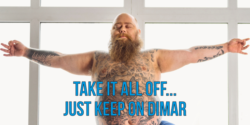 Take it all off... Just Keep on Dimar